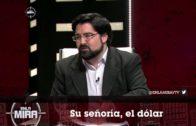 """EN LA MIRA – """"SU SEÑORÍA, EL DÓLAR"""""""