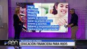 Educación financiera para nuestros hijos – Parte 3